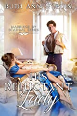 His Reluctant Lady (Marriage by Scandal Book 3) Kindle Edition