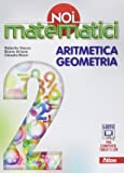 Noi matematici. Aritmetica. Geometria. Per la Scuola media. Con e-book. Con espansione online: 2