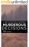 Murderous Decisions: a Tale of Mystery and Suspense (Tales of Mystery and Suspense Book 2)
