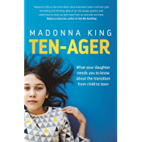 Ten-ager: What your daughter needs you to know about the transition from child to teen