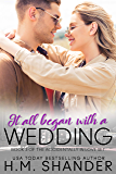 It All Began with a Wedding (Accidentally in Love Book 3)