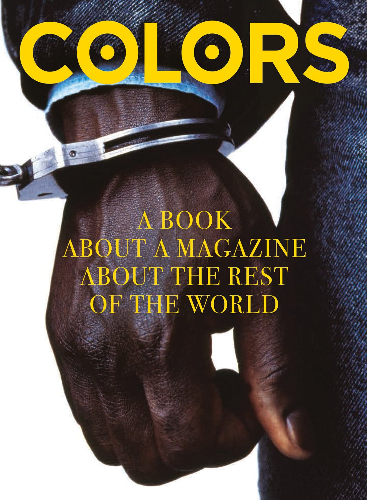 Download Colors: A Book About a Magazine About the Rest of the World PDF