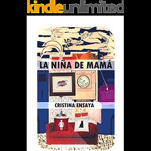 La niña de mamá (Spanish Edition)
