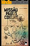 Missão Paulo Coelho: Em Genebra, Em Busca Do Mago (Portuguese Edition)