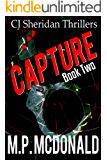 Capture: A Crime Thriller (CJ Sheridan Thrillers Book 2)