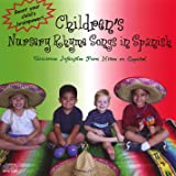 Childrens Nursery Rhyme Songs in Spanish/Canciones Infantiles Para Ninos En Espanol