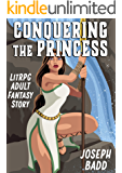 Conquering the Princess (LitRPG Adult Fantasy Story)