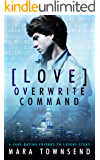 Love Overwrite Command: A Fake Dating Friends to Lovers Story