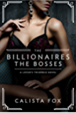 The Billionaires: The Bosses: A Lovers' Triangle Novel (Lover's Triangle Book 2)