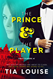 The Prince & The Player: Dirty Cinderella (Dirty Players Duet Book 1)