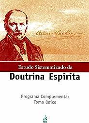 Estudo sistematizado da doutrina espírita - Tomo Único