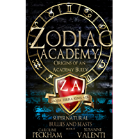 Zodiac Academy: Origins of an Academy Bully (Supernatural Bullies and Beasts Book 0)