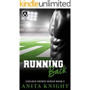 Running Back: A College Football Romance (College Sports Series Book 5)