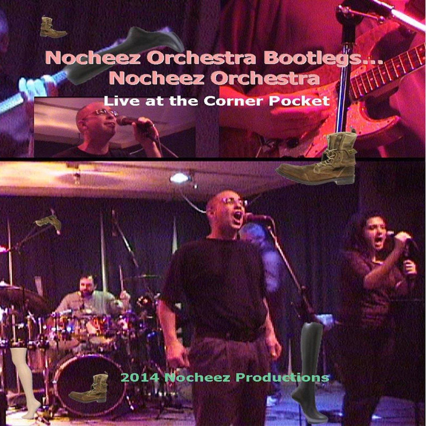 Nocheez Orchestra - Nocheez Orchestra Bootlegs Nocheez Orch