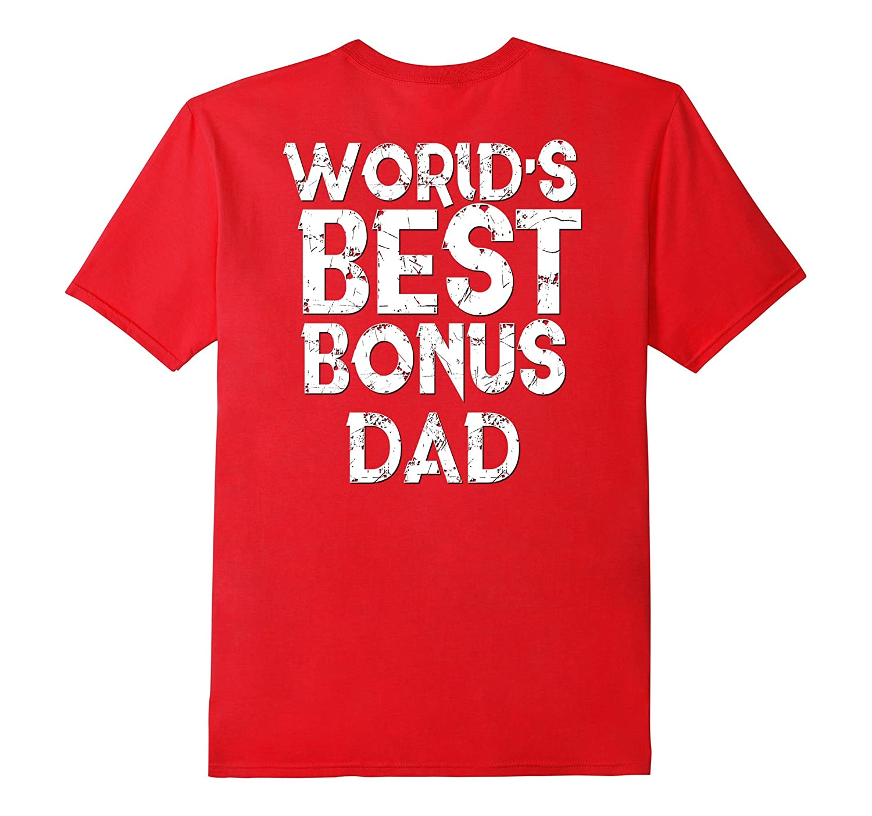 Worlds Best Bonus Dad Shirt Step Fathers Day Gift Husband-TD