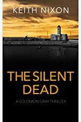 The Silent Dead: A Gripping Crime Thriller - 250,000+ Selling Series! (Solomon Gray Book 6) Kindle Edition