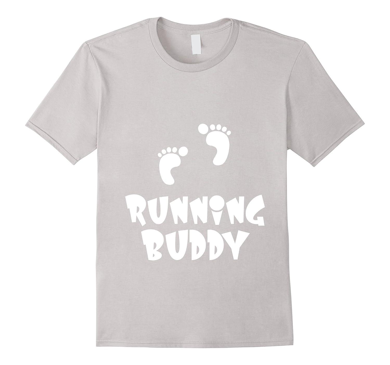 e55c5db9 Amazon.com: Running Buddy Pregnancy Gift T-Shirt: Clothing