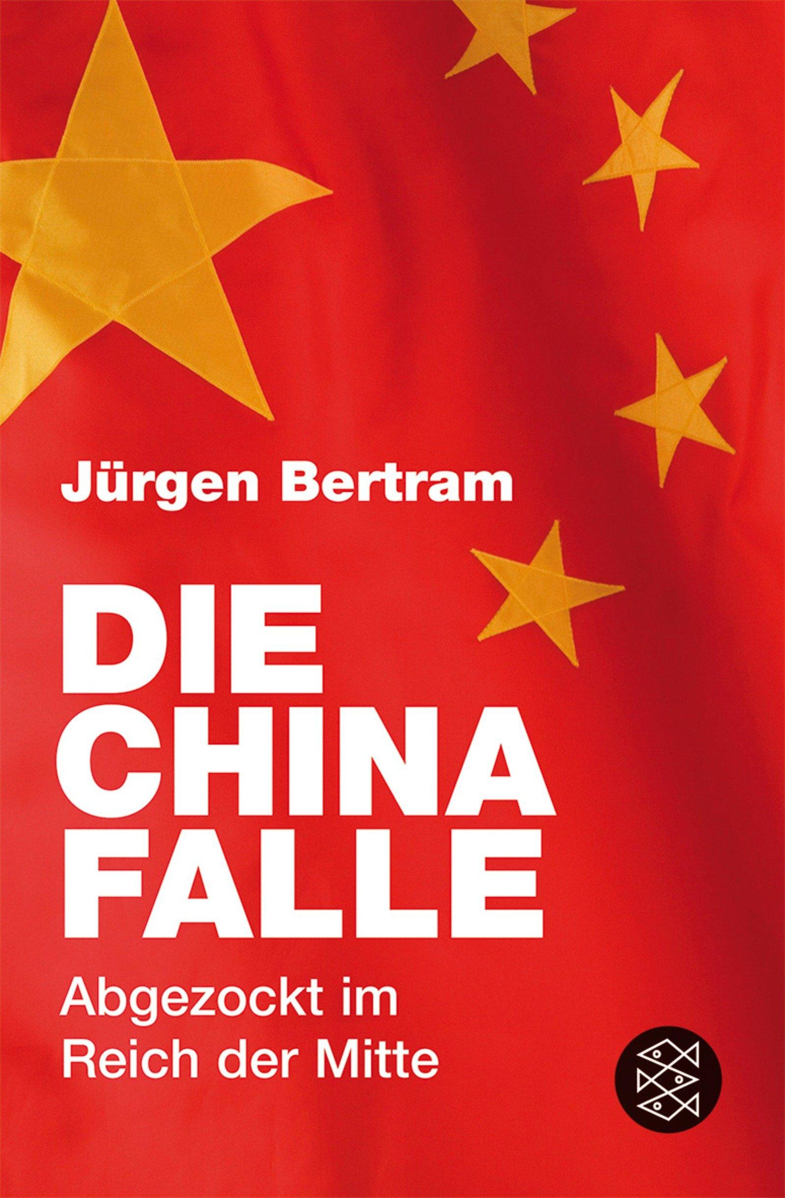 Die China-Falle: Abgezockt im Reich der Mitte (Ratgeber / Lebenskrisen)
