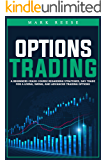 Options trading: A beginners crash course regarding strategies, day trade for a living, swing, and advanced trading…