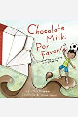 Chocolate Milk, Por Favor: Celebrating Diversity with Empathy Kindle Edition
