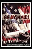 Benghazi and Beyond