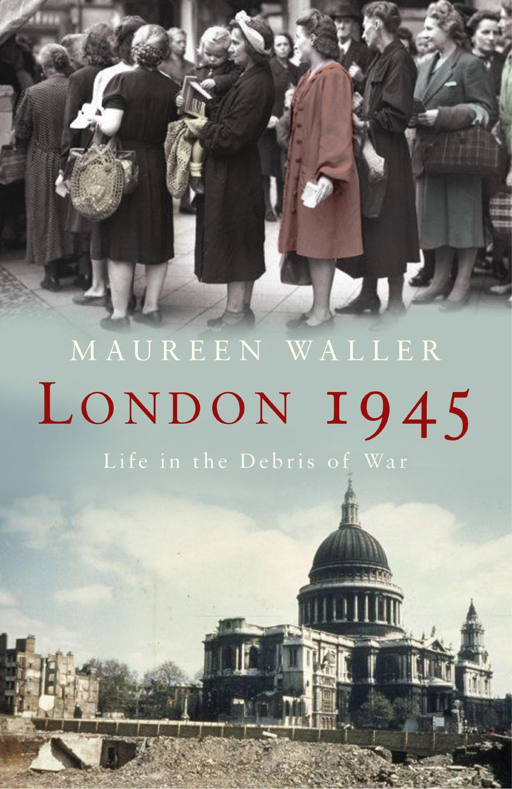 Download London 1945: Life in the Debris of War pdf epub