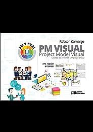 PM Visual: Project Model Visual: Gestão de projetos simples e eficaz