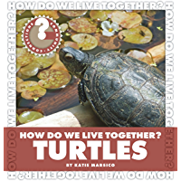 How Do We Live Together? Turtles (Community Connections: How Do We Live Together?)