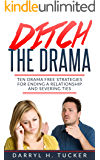 Ditch The Drama: Ten Drama Free Strategies For Ending A Relationship And Severing Ties