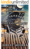 The Gold Train: A Faraday Novel