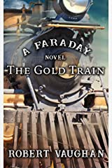 The Gold Train: A Faraday Novel Kindle Edition