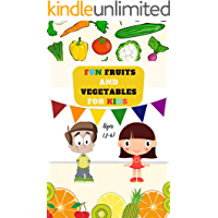 Fun Fruits and Vegetables for kids Ages (2-6): Early learning for kids - The fun way to learn (Fruits and Vegetables) for kids , Interactive Learning Book For Toddler's (English Edition)
