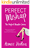 Perfect Mishap: The Perfect Disaster Series
