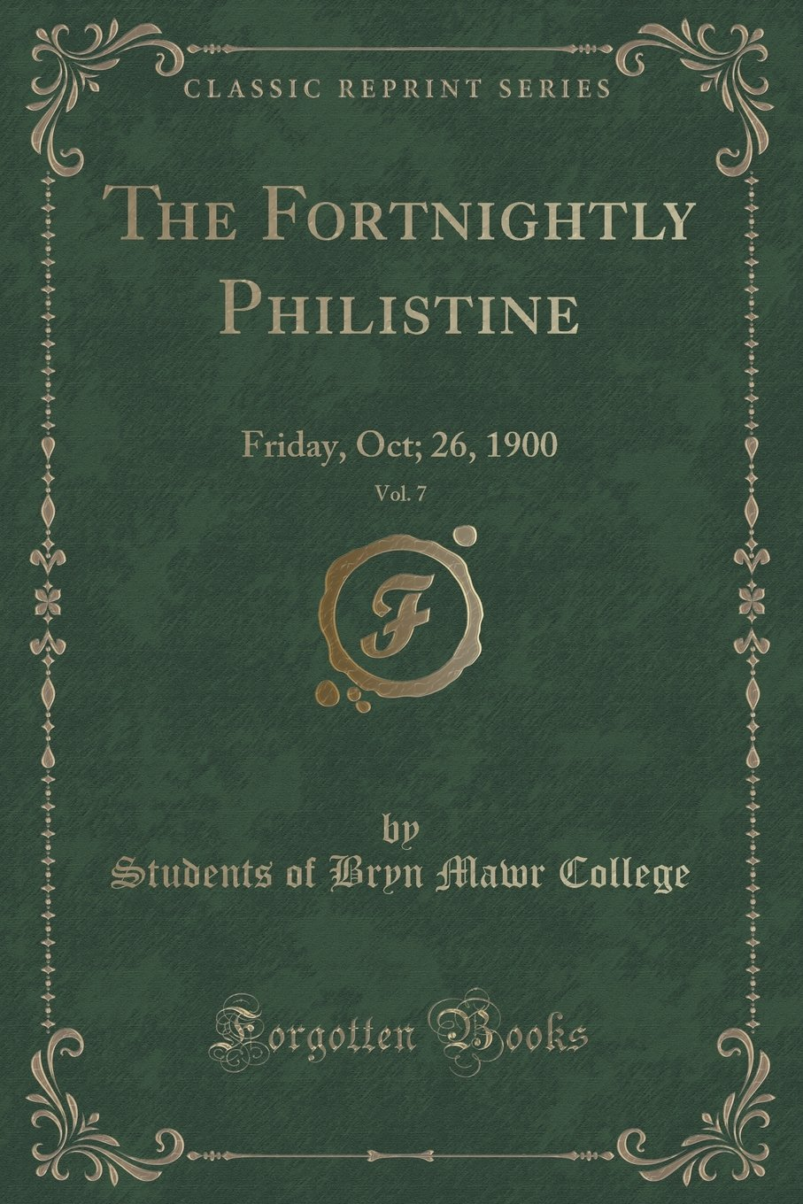 Download The Fortnightly Philistine, Vol. 7: Friday, Oct; 26, 1900 (Classic Reprint) pdf
