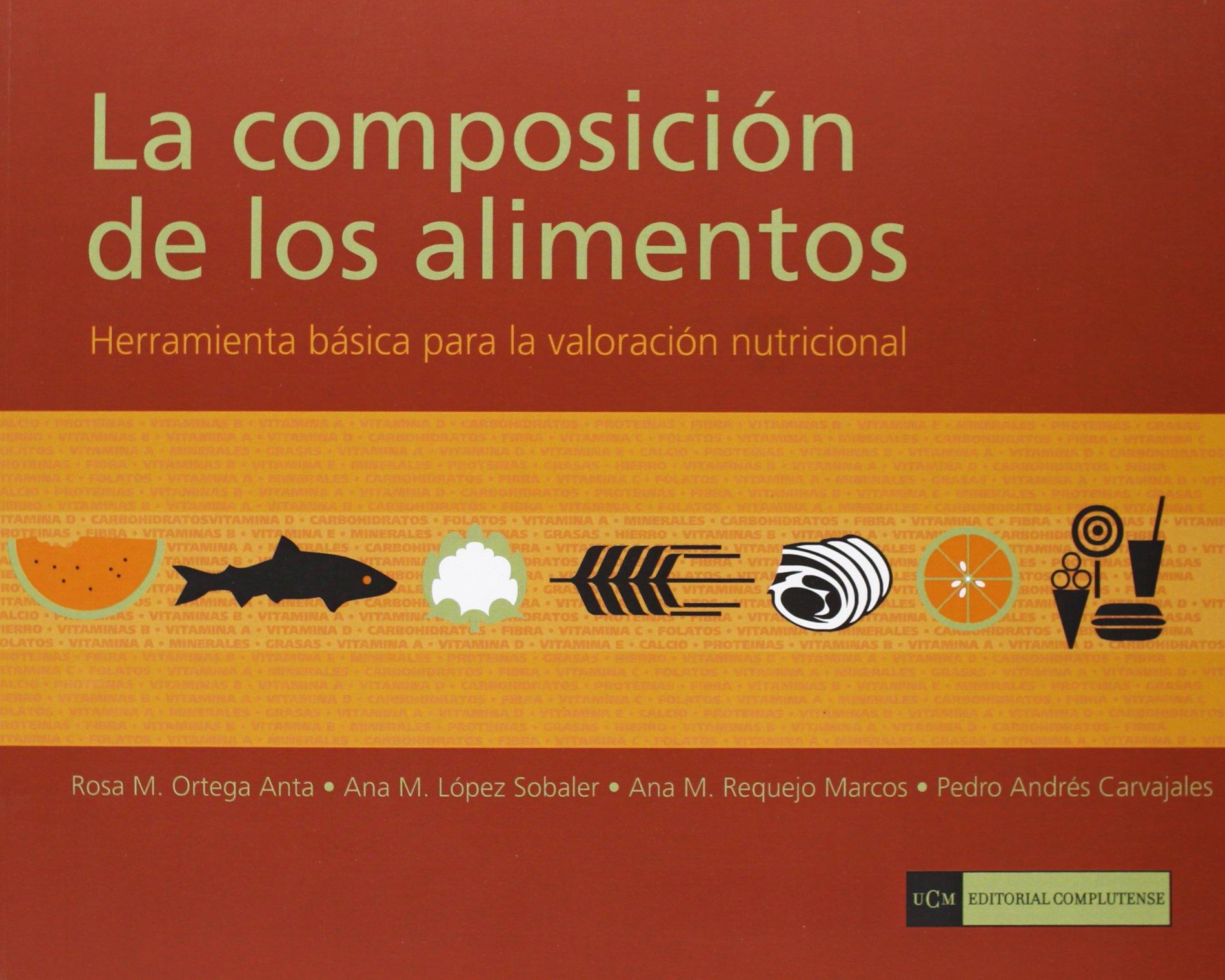 COMPOSICION DE LOS ALIMENTOS, LA: Rosa María Ortega Anta: 9788474917765: Amazon.com: Books