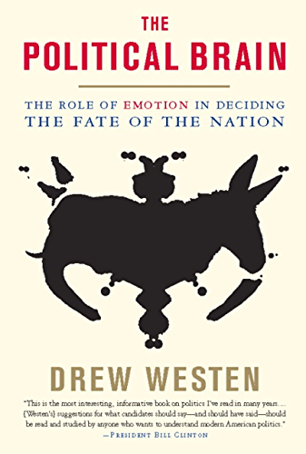 The Political Brain: The Role of Emotion in Deciding the Fate of the Nation (English Edition)