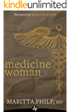 Medicine Woman: The Hard-Working Doctor's Guide to Creating a Life of Freedom and Choice (English Edition)