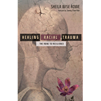 Healing Racial Trauma: The Road to Resilience