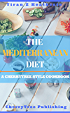 Mediterranean Diet: Tested Recipes for weight loss and healthy eating(Recipes,Mediterranean Diet Plan,Mediterranean diet cookbook,Mediterranean recipes,diabetes,meal plan,book)