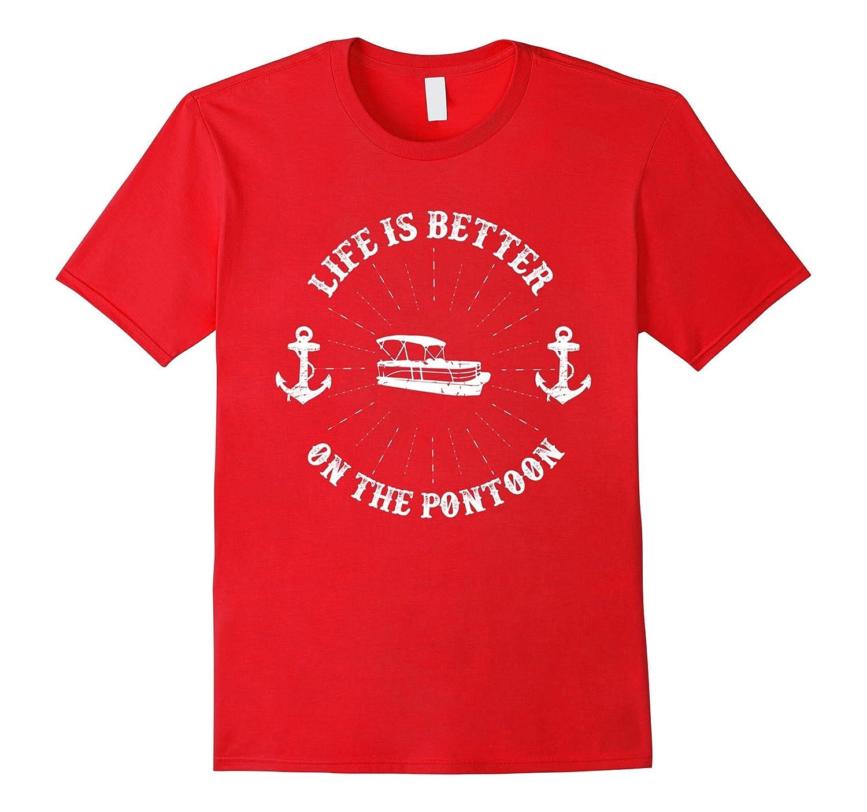 Life is Better On The Pontoon – Novelty Pontoon Boat T-Shirt