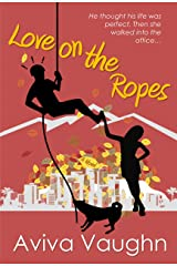 Love on the Ropes : diverse, slow burn, frenemies to lovers, office rom com (Love in Action Book 1) Kindle Edition