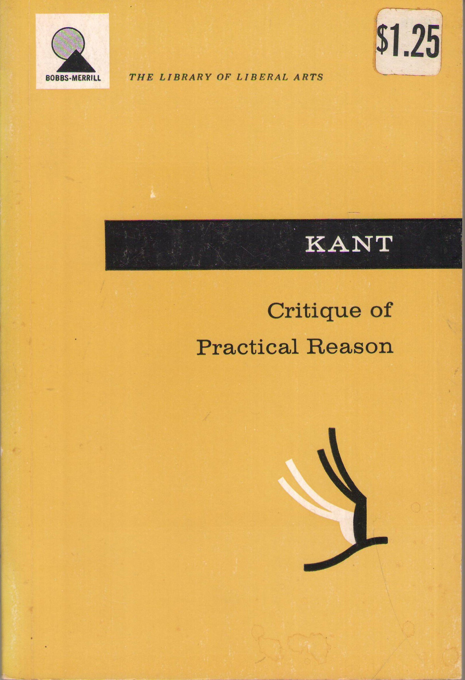 Critique of practical reason; (The Library of liberal arts, no. 52), Kant, Immanuel