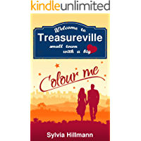 Welcome to Treasureville: Colour me (Small town with a big heart 1)
