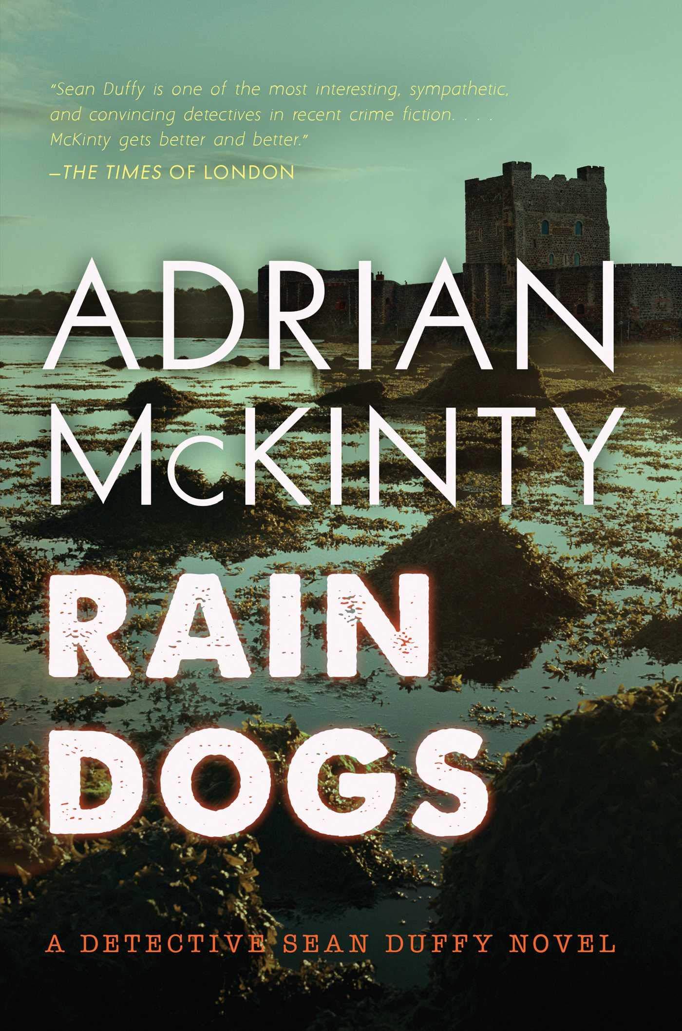 2a05d89e3ef1 Rain Dogs  A Detective Sean Duffy Novel  Adrian McKinty ...