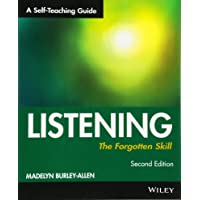 Listening: The Forgotten Skill: A Self-Teaching Guide