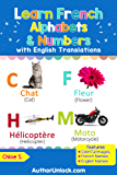 Learn French Alphabets & Numbers: Colorful Pictures & English Translations (French for Kids Book 1)