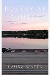 Poetry At Sunset: A collection of poems and thoughts Kindle Edition