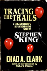 Tracing The Trails: A Constant Reader's Reflections on the Work of Stephen King Kindle Edition
