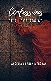 Confessions of A Love Addict