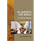 Ki-Aikido on Maui : A Training Manual (English Edition)